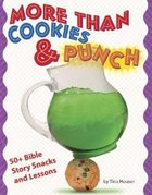 More Than Cookies and Punch Paperback