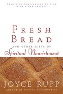 Fresh Bread and Other Gifts of Spiritual Nourishment Paperback