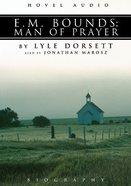 E.M. Bounds: Man of Prayer (2cd Set) CD