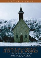 George Macdonald: His Life and Works CD
