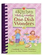 In the Kitchen With Mary & Martha: One-Dish Wonders