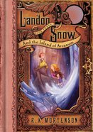 Landon Snow and the Island of Arcanum (#03 in Landon Snow Series)