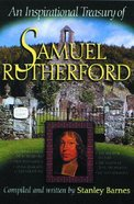 An Inspirational Treasury of Samuel Rutherford Paperback