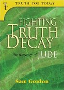 Fighting Truth Decay: Message of Jude Paperback
