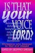 Is That Your Voice Lord? Paperback