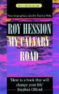 My Calvary Road-Roy Hession (Historymakers Series) Paperback