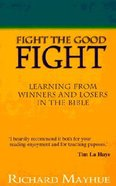 Fight the Good Fight Paperback