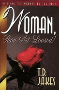 Woman, Thou Art Loosed! Hardback