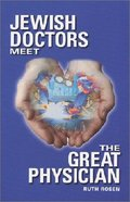 Jewish Doctors Meet the Great Physician Paperback