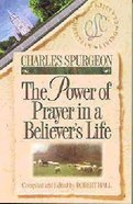 The Power of Prayer in a Believer's Life (Christian Living Classics: Believer's Life Series) Paperback