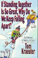 If Standing Together is So Great, Why Do We Keep Falling Apart? Paperback