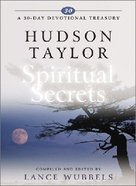 Hudson Taylor on Spiritual Secrets (30-day Devotional Treasury Series) Hardback