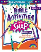 Bible Stories Come to Life (Reproducible) (Bible Activities In A Snap Series) Paperback