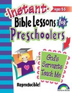 God's Servants Teach Me (Reproducible) (Instant Bible Lessons Series) Paperback