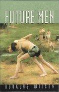 Future Men Paperback