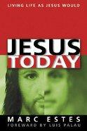 Jesus Today Paperback