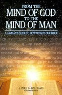 From the Mind of God to the Mind of Man Hardback
