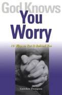 God Knows You Worry Paperback