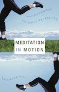 Meditation in Motion Paperback