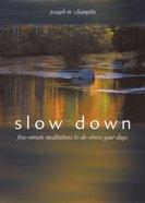Slow Down Paperback