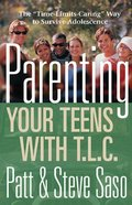 Parenting Your Teens With T.L.C. Paperback