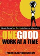 One Good Work At a Time Paperback