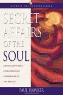 Secret Affairs of the Soul
