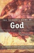 The Thinker's Guide to God Paperback
