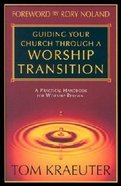 Guiding Your Church Through a Worship Transition Paperback