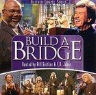 Build a Bridge CD
