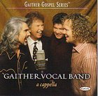 A Cappella (Gaither Vocal Band Series) CD