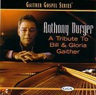 A Anthony Burger, Tribute to Bill & Gloria Gaither
