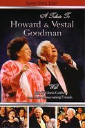 Tribute to Howard and Vestal Goodman (Gaither Gospel Series)
