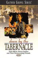 Down By the Tabernacle (Gaither Gospel Series) DVD