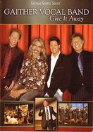 Give It Away (Gaither Vocal Band Series) DVD