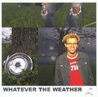Whatever the Weather CD