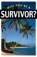 Will You Be a Survivor? (NIV) (25 Pack) Booklet