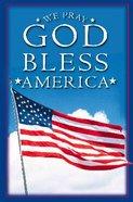 We Pray God Bless America (25 Pack) Booklet