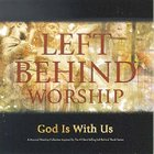 Left Behind Worship: God is With Us CD