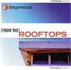 From the Rooftops: Desperation Conference