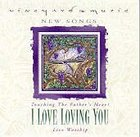 I Love Loving You (Music Book) (#32 in Touching The Fathers Heart Series)