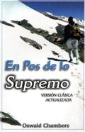 En Pos De Lo Supremo (My Utmost For His Highest) Paperback