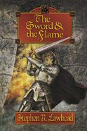The Sword and the Flame (#03 in Dragon King Trilogy Series) Paperback