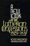 A New Look At the Lutheran Confessions 1529-1537