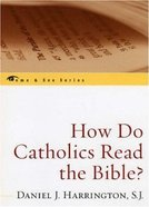 How Do Catholics Read the Bible? Paperback