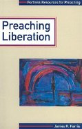 Preaching Liberation (Fortress Resources For Preaching Series)