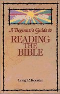 A Beginner's Guide to Reading the Bible Paperback