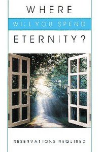 Where Will You Spend Eternity? (25 Pack)