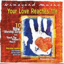 Your Love Reaches Me (#37 in Touching The Fathers Heart Series)
