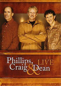 Phillips, Craig and Dean Live